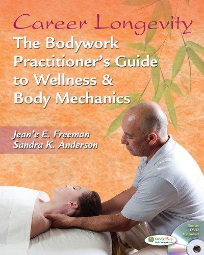 Career Longevity: The Bodywork Practitioner's Guide to Wellness and Body Mechanics