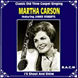 Martha Carson: I'll Shout And Shine