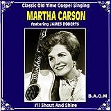 Martha Carson: I'll Shout And Shine