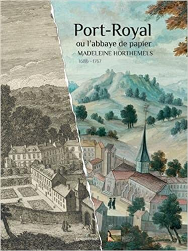 Port Royal Ou L Abbaye De Papier Christine Luez Philippe Gouzi