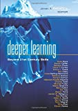 img - for Deeper Learning: Beyond 21st Century Skills (Solutions) book / textbook / text book