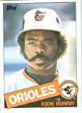 1985 Topps Baseball Card # 700 Eddie Murray Baltimore Orioles Mint Condition- Shipped In Protective Screwdown Display Case!