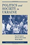 Politics and Society in Ukraine, Paul D'Anieri and Robert Kravchuk, 0813335388