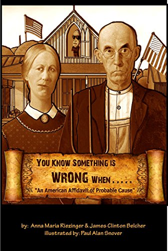 You Know Something Is Wrong When.....: An American Affidavit of Probable Cause