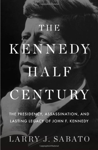 The Kennedy Half-Century: The Presidency, Assassination, and Lasting Legacy of John F. Kennedy (Main Events Of The Cuban Missile Crisis)