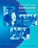 The Professional School Counselor : An Advocate for Students, Studer, Jeannine R., 1111830983