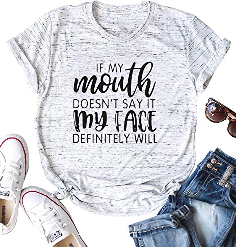 If My Mouth Doesn't Say It My Face Definitely Will T-Shirt Women Funny Saying Tee Casual Top Shirt