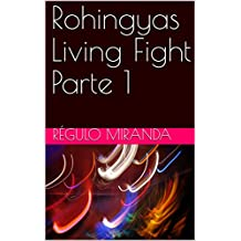 Rohingyas Living Fight Parte 1 (Portuguese Edition)