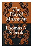 The Play of Musement, Sebeok, Thomas A., 0253399947