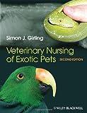 Veterinary Nursing of Exotic Pets, Simon J. Girling, 0470659173