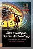 img - for Film History as Media Archaeology: Tracking Digital Cinema (Film Culture in Transition) book / textbook / text book
