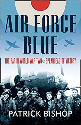 Spearhead of Victory Air Force Blue The RAF in World War Two