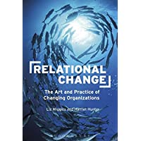 Relational Change: The Art and Practice of Changing Organizations
