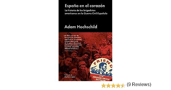 España en el corazón: La historia de los brigadistas americanos en ...