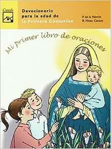 Mi primer libro de oraciones : devocionario para la edad de la primera