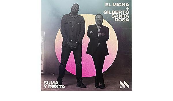 Suma y Resta by El Micha & Gilberto Santa Rosa on Amazon Music - Amazon.com
