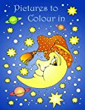 Pictures to Colour In (Coloring Books)