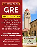GRE Prep 2020 & 2021: GRE Study Book 2020-2021 & Practice Test Questions for the Graduate Record Examination [Includes Detailed Answer Explanations]: more info