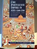 The Portuguese Empire in Asia, 1500-1700 : A Political and Economic History, Subrahmanyam, Sanjay, 0582050693