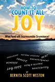 How to Count It All Joy, Bernita Scott Weston, 1477285881