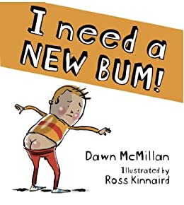 I Need A New Butt! – by Dawn McMillan