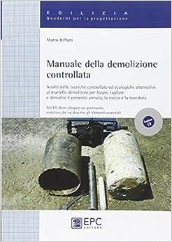 Book Manuale della demolizione controllata. Con CD-ROM
