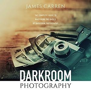 Photography: Darkroom Photography Audiobook