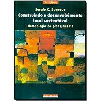 Construindo o Desenvolvimento Local Sustentável, Metodologia e Planejamento