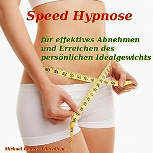 Speed-Hypnose für effektives Abnehmen und Erreichen des persönlichen Idealgewichts Hörbuch
