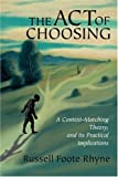 The Act of Choosing, Russell Rhyne, 0595290396