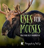img - for Uses for Mooses: And Other Silly Observations book / textbook / text book
