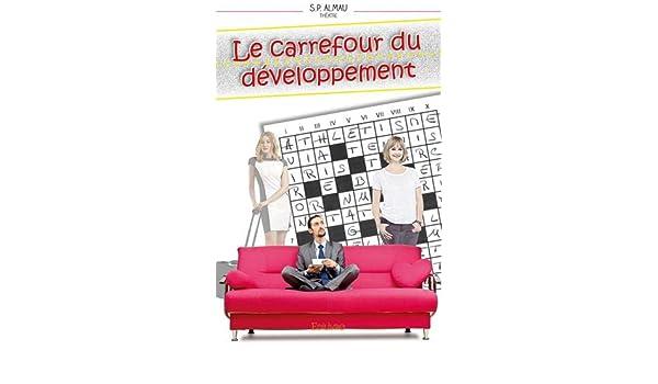 Le carrefour du développement : Théâtre Comédie en trois ...