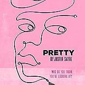 Pretty | Justin Sayre