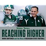 Reaching Higher: Mark Dantonio and the Rise of Michigan State Football