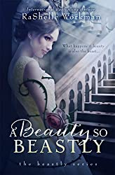 A Beauty So Beastly: A Blood and Snow Novel (The Beastly Series Book 1)
