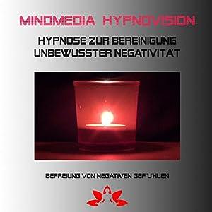 Hypnose zur Bereinigung unterbewusster Negativität Hörbuch