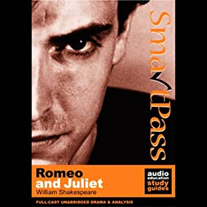 SmartPass Audio Education Study Guide to Romeo and Juliet (Unabridged, Dramatised) Audiobook