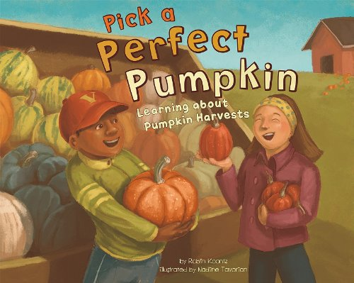 Pick a Perfect Pumpkin: Learning About Pumpkin Harvests (Autumn) -