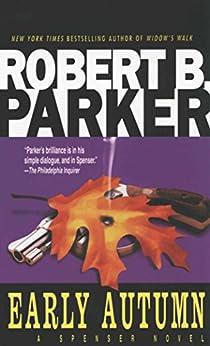 Early Autumn (The Spenser Series Book 7) by [Parker, Robert B.]
