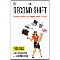 The Second Shift: Working Families and the Revolution at Home (English Edition)