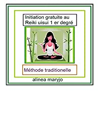 Initiation gratuite*  au Reiki Usui 1: 1er degre