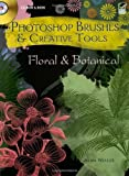Photoshop Brushes and Creative Tools CD-ROM and Book: Floral and Botanical (Phot