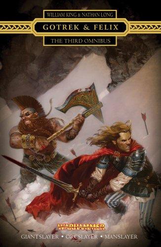 Gotrek & Felix : The Third Omnibus: The Third Omnibus (Re-Issue)