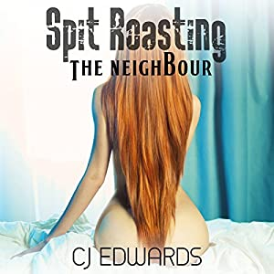 Spit Roasting the Neighbour Audiobook