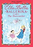 Ella Bella Ballerina and the Nutcracker, James Mayhew, 076416581X