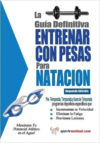 La guia definitiva - Entrenar con pesas para natacion (Spanish Edition): Rob Price: 9781619842502: Amazon.com: Books