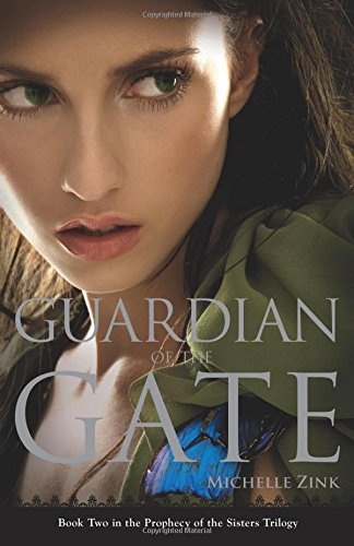 Guardian of the Gate (Prophecy of the Sisters Trilogy) [Zink, Michelle] (Tapa Blanda)