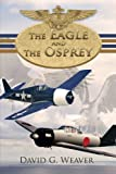 The Eagle and the Osprey, David G. Weaver, 1468573616