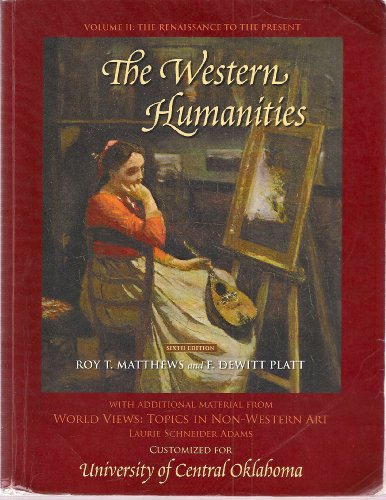 The Western Humanities, Volume II: The Renaissance to the Present - With Additional Material From World Views: Topics in