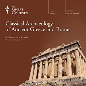 Classical Archaeology of Ancient Greece and Rome Lecture